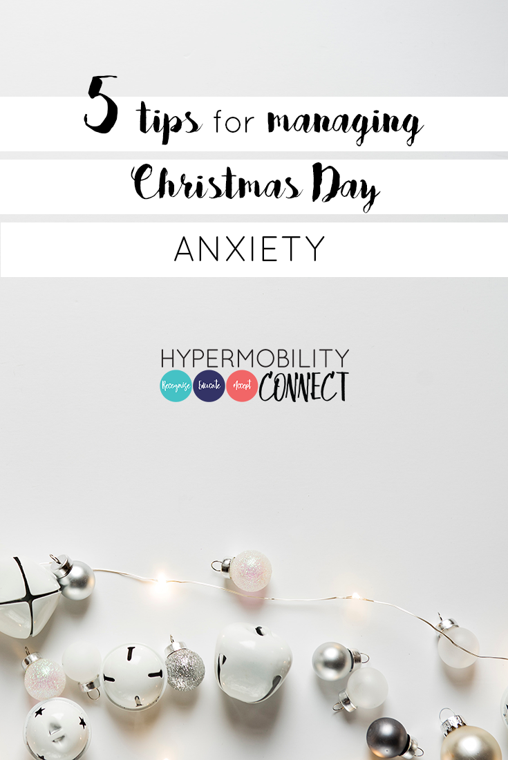 5 Tips for Managing Christmas Day Anxiety | Hypermobility Connect