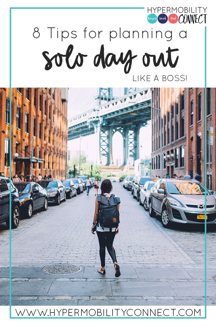 8 Tips for planning a solo day out, like a boss! | Hypermobility Connect