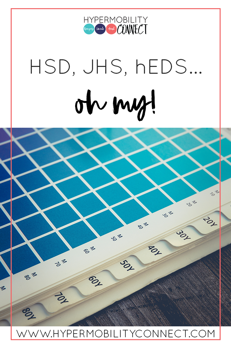 HSD, JHS, hEDS... oh my! | Hypermobility Connect