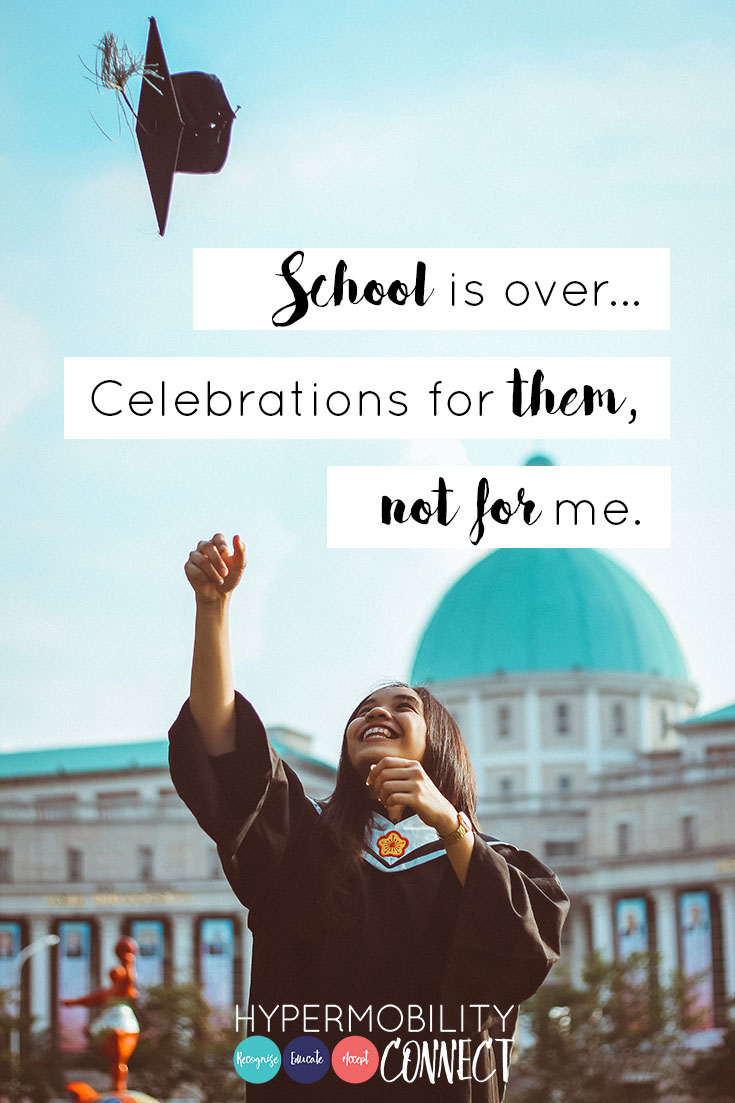 School is over... Celebrations for them, not for me | Hypermobility Connect