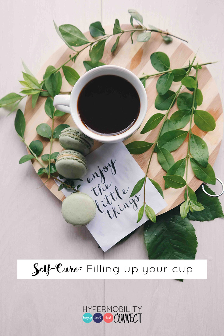 Self-Care: Filling up your cup | Hypermobility Connect